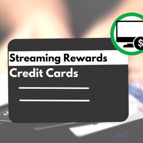 Best credit cards for streaming rewards