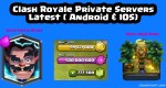 Clash Royale Private Servers for (Android & IOS) Latest Version to Date