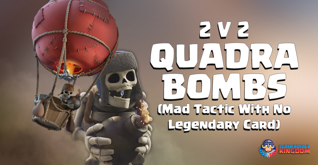 2-V-2-Quadra-Bombs-Clone-(Mad-Tactic-with-no-Legendary-Card)-Clash-Royale-Kingdom