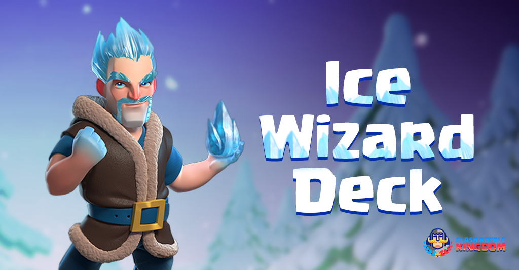Ice-Wizard-Deck-This-is-it!!-Clash-Royale-Kingdom