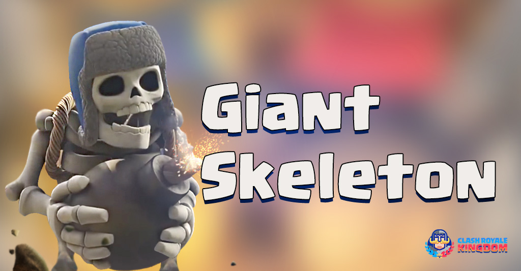 Kingdom's-File Giant Skeleton Clash-Royale-Kingdom