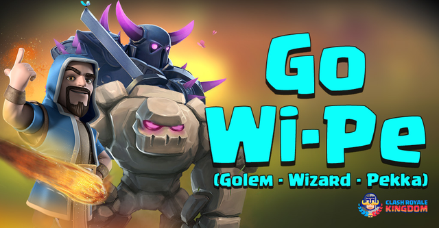 Golem Wizard Pekka Deck Clash Royale Kingdom