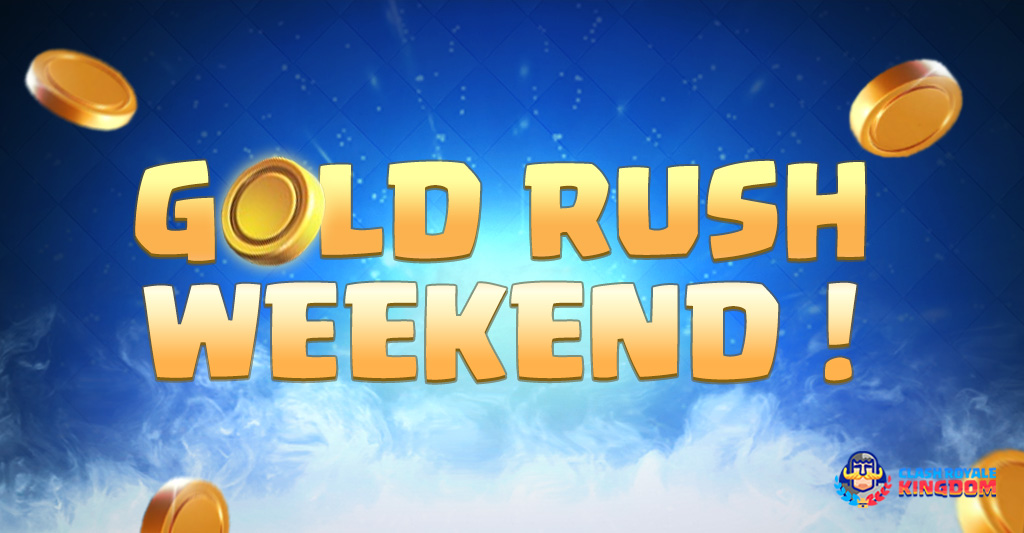 Gold Rush-Week-End-Clash-Royale-Kingdom