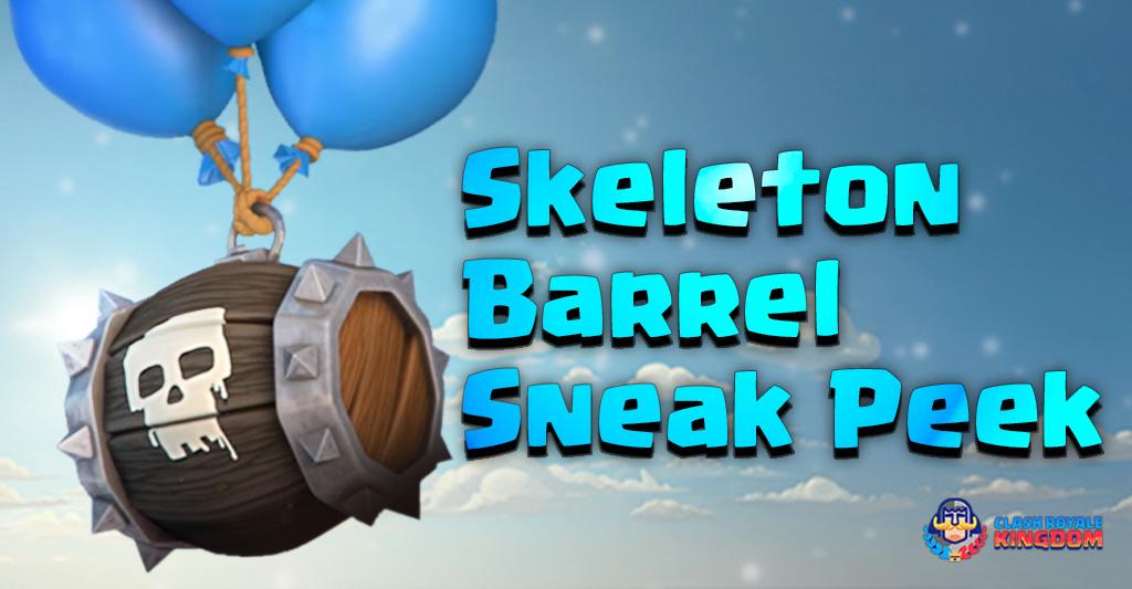 Skeleton Barrel-Sneak-Peek-Clash-Royale-Kingdom
