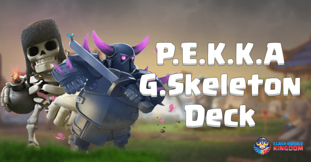 P.E.K.K.A Deck with Giant Skeleton