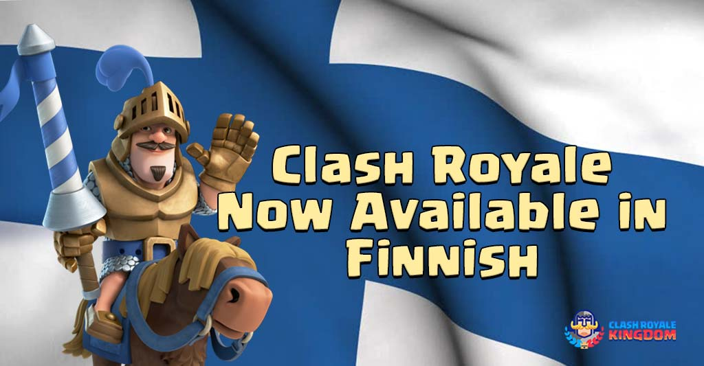 Clash Royale Now Available in Finnish