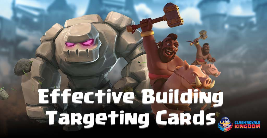 Most-Effective-Building Targeting Card Clash Royale-Kingdom