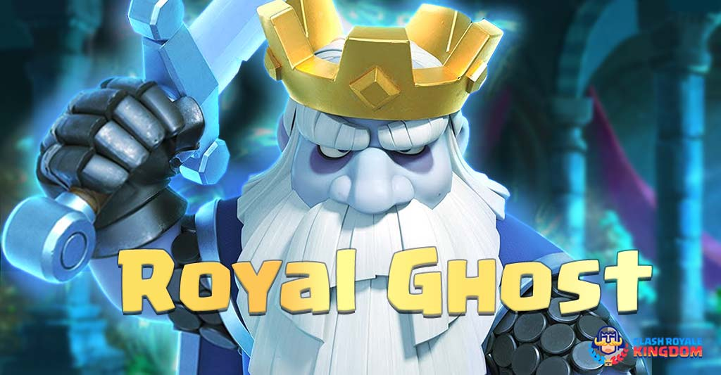 royal ghost the invisible legend clash royale kingdom