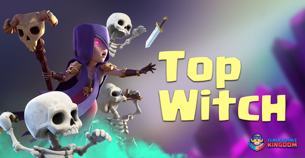 Top Clash Royale Witch Deck