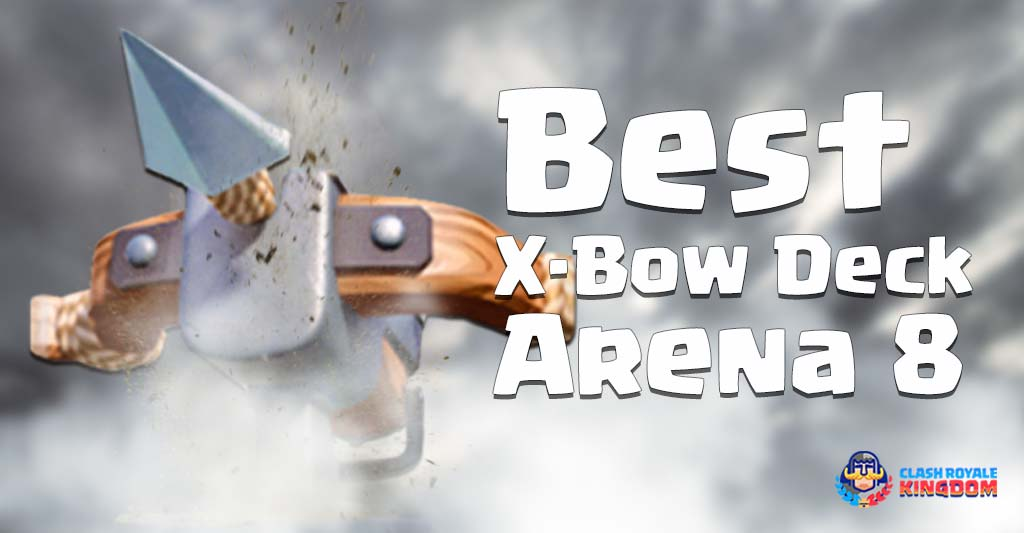 Best X-bow Deck for Arena 8