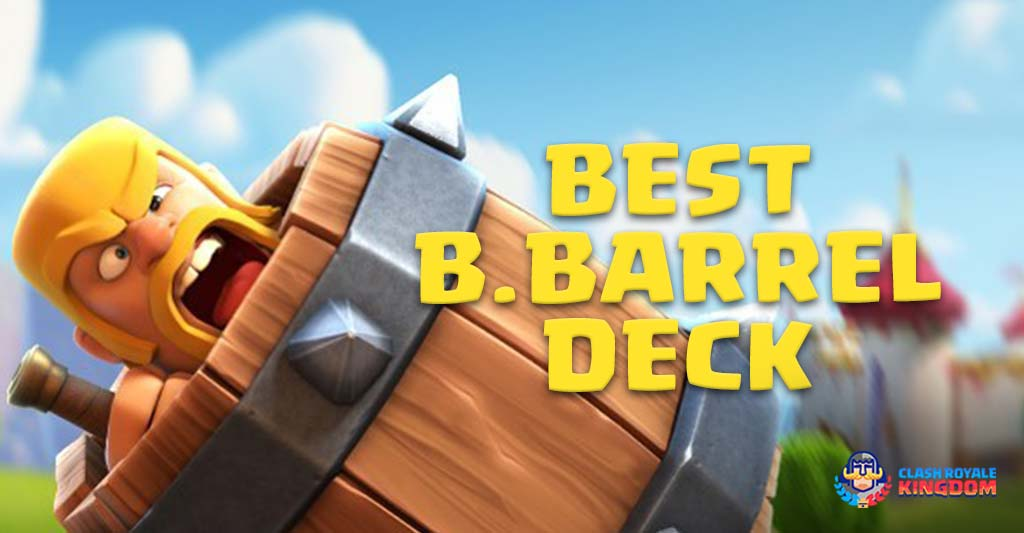Barbarian Barrel Deck Clash Royale