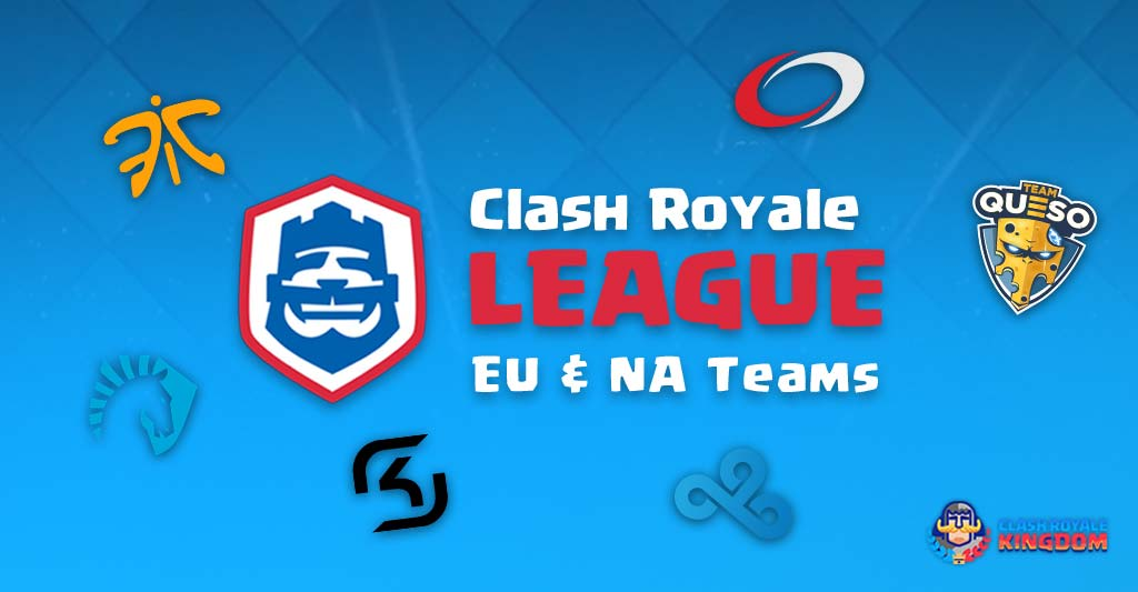 Clash Royale League: European & North American Teams