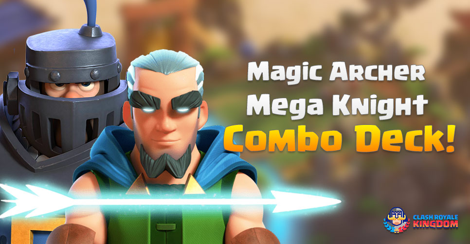 magic-archer-mega-knight-combo-deck