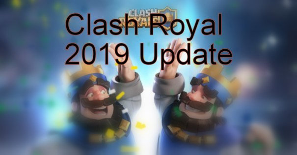 Clash Royale 2019 Update