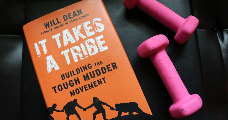 Book Review – It Takes A Tribe: Building The Tough Mudder Movement by Will Dean