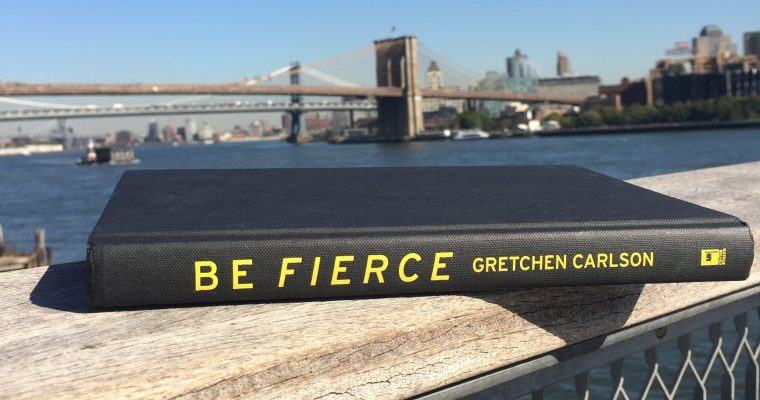 Book Review – Be Fierce by Gretchen Carlson