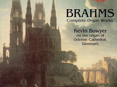 ケヴィン・ボウヤーのブラームス オルガン作品全集(1989.11録音)を聴いて思ふ