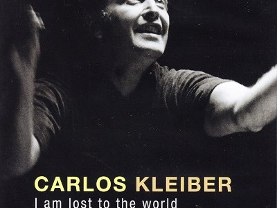 "CARLOS KLEIBER ""I am lost to the world"" (2011)を観て思ふ"