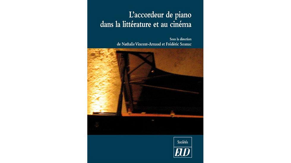 L'accordeur de piano dans la littérature et au cinéma, un ouvrage de Nathalie Vincent-Arnaud et Frédéric Sounac