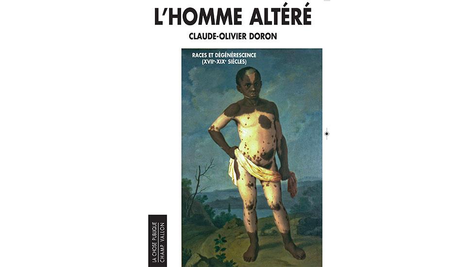 « L'homme altéré » de Claude-Olivier Doron aux éditions Champ Vallon.
