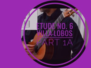 learning villa-lobos etude 6