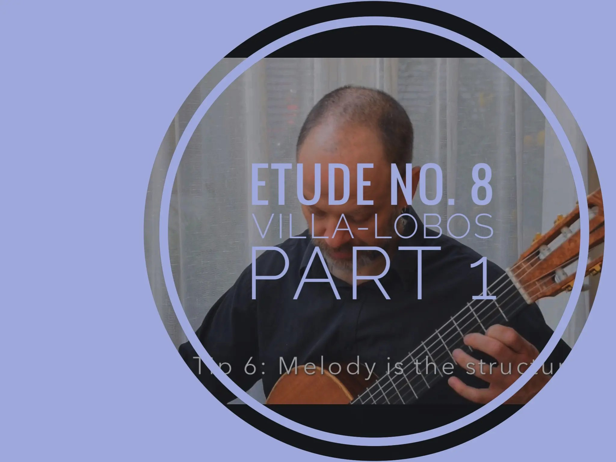 Approaching Etude No. 8 Villa-Lobos