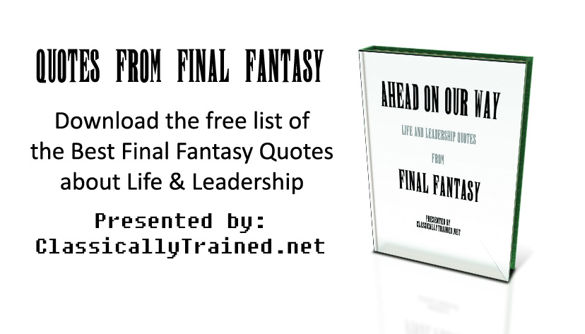 The best quotes from final fantasy about life leadership quotes final fantasy classicallytrained voltagebd Image collections