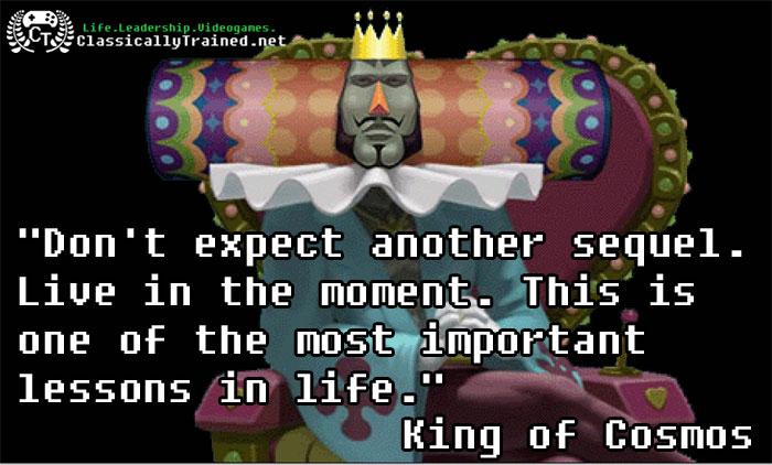 video game quotes katamari carpe diem life lessons from video games classically trained