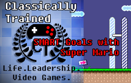 SMART goals super mario podcast life lessons from video games