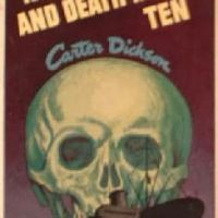 Nine - And Death Makes Ten, aka Murder In The Submarine Zone by Carter Dickson