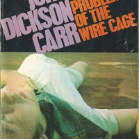 The Problem Of The Wire Cage by John Dickson Carr
