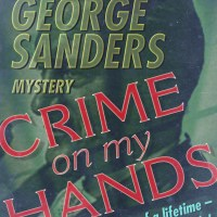 Crime On My Hands by George Sanders