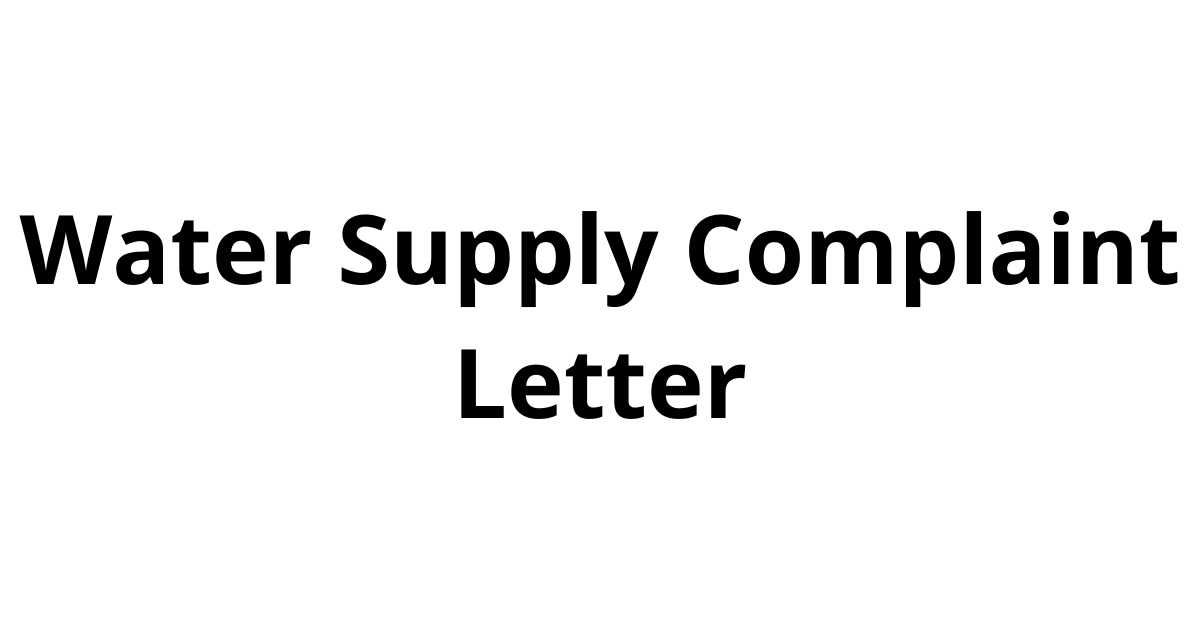 Water Supply Complaint Letter