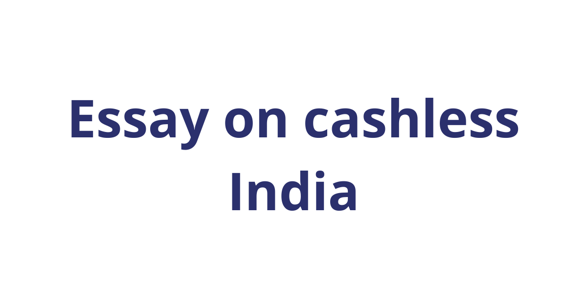 Essay on cashless India