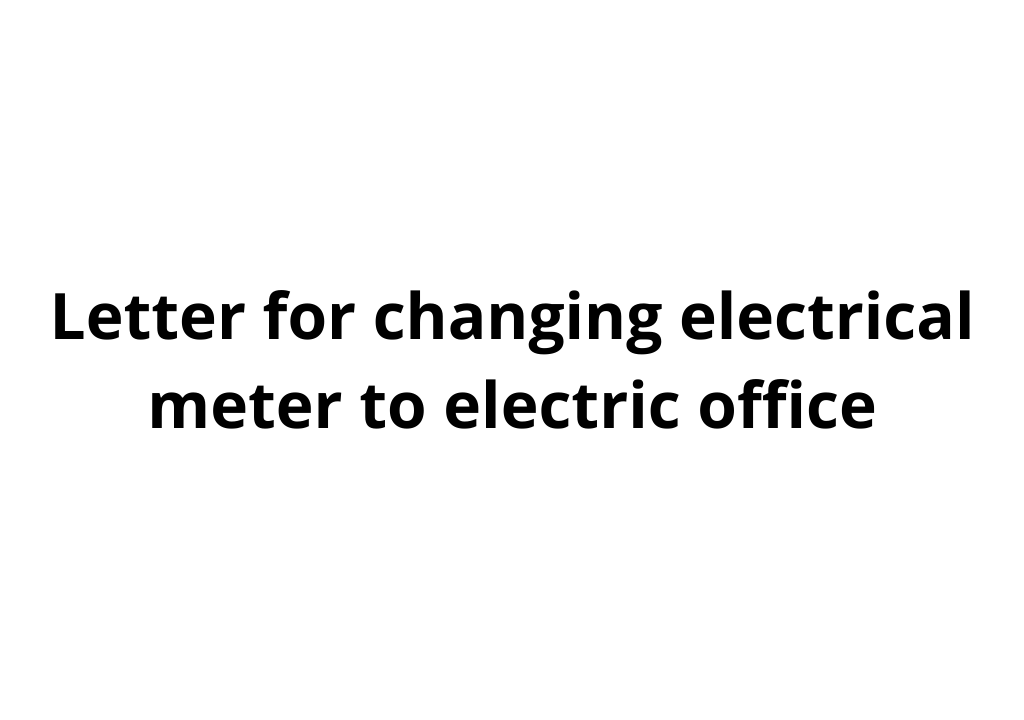 Letter for changing electrical meter to electric office