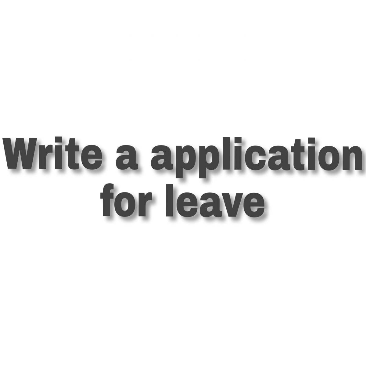 Write a application for leave