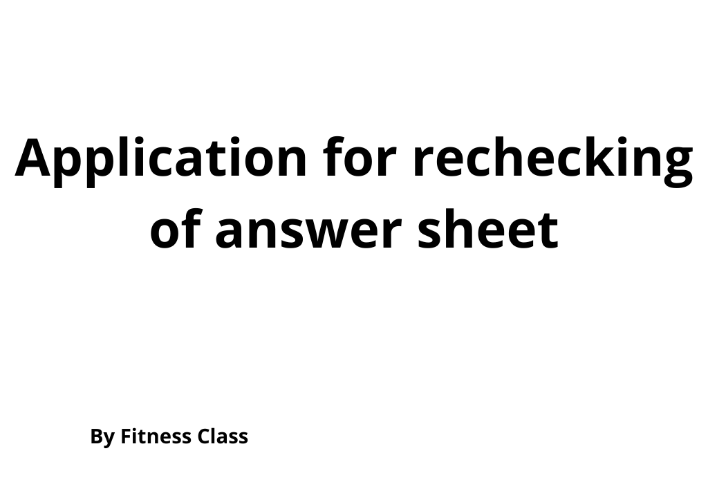 Application for rechecking of answer sheet