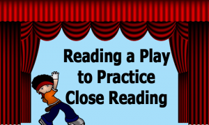 Reading a Play to Practice Close Reading Skills copy
