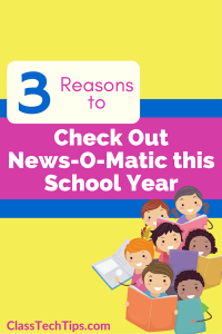 3-reasons-to-check-out-news-o-matic-this-school-year