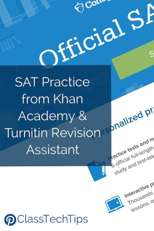 SAT Practice from Khan Academy & Turnitin Revision Assistant - Class Tech Tips