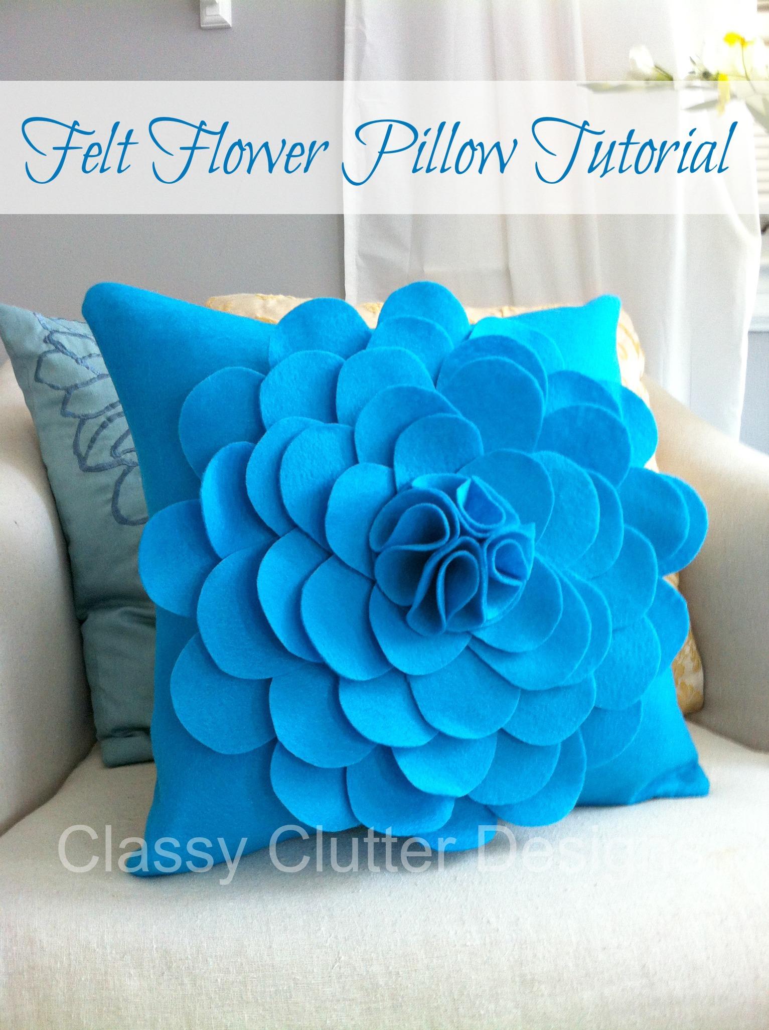 How to make a Felt Flower Pillow  Classy Clutter