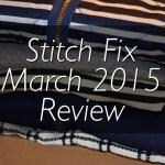 Stitch Fix Review #1: March 2015