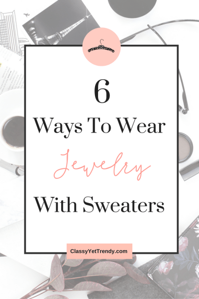 6 Ways To Wear Jewelry With Sweaters