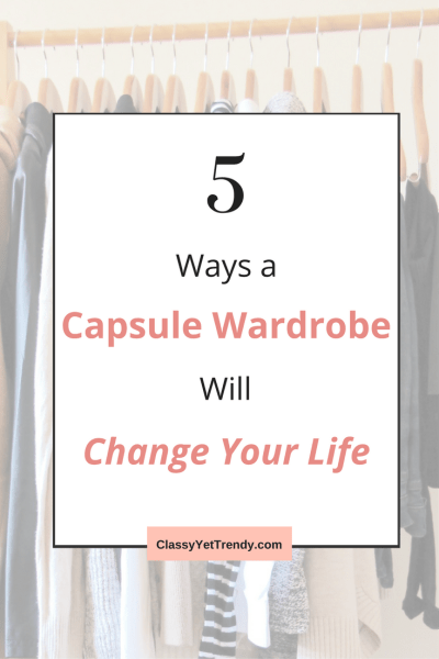 5 Ways a Capsule Wardrobe Will Change Your Life