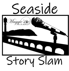 SEASIDE STORY SLAM - Storytelling Performance Competition - THEME: SECOND CHANCE @ MAGGIE'S ON THE PROM RESTAURANT | Seaside | Oregon | United States