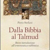 Dalla Bibbia al Talmud. Breve introduzione all'ermeneutica rabbinica