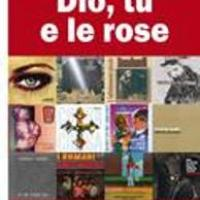 Dio, tu e le rose. Il tema religioso nella musica pop italiana da Nilla Pizzi a Capossela (1950-2012)