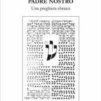 Padre Nostro. Una preghiera ebraica