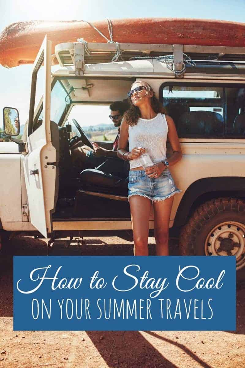 Keep the heat at bay on your next holiday. How to stay fashionable and fun during your summer travels. | thetravellingmom.ca