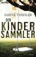 Der Kindersammler - Sabine Thiesler (5/5) 544 Seiten